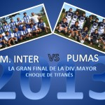 LA FINAL DIV. MAYOR C.M. INTER VS PUMAS