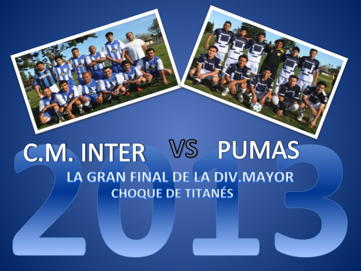 LA FINAL DIV. MAYOR C.M. INTER VS PUMAS